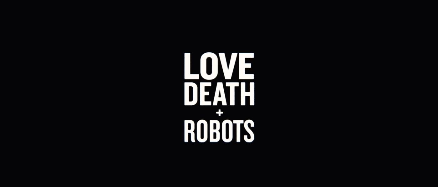 Serienstart: Love, Death & Robots